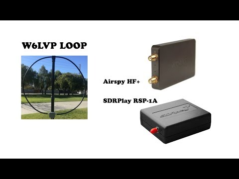 W6LVP receiving loop: Airspy HF+ vs. SDRPlay RSP-1A