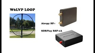 W6LVP receiving loop: Airspy HF+ vs  SDRPlay RSP-1A