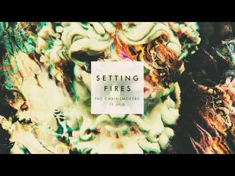 The CHAINSMOKERS-SETTING FIRES ft ( XYLØ)