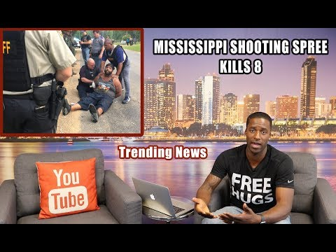 Mississippi Shooting Kills 8 :: Trending News Discussion