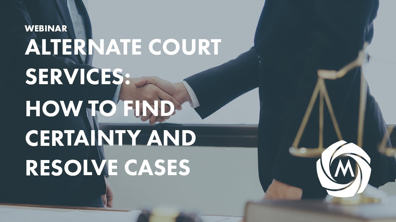 Alternate Court Services: How to Find Certainty and Resolve Cases Now video