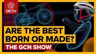Born This Way: Can Anyone Become A Pro Cyclist? | GCN Show Ep. 345