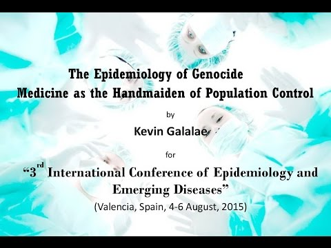 Kevin Galalae - The Epidemiology of Genocide Medicine as the Handmaiden of Population Control
