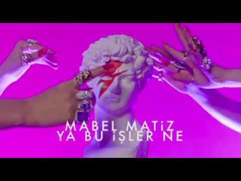 Mabel Matiz - Ya Bu İşler Ne (İlk Teaser)