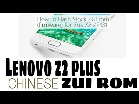 How To Install Stock Rom/Zui Rom On Lenovo Z2 Plus |Chinese Stock Rom|