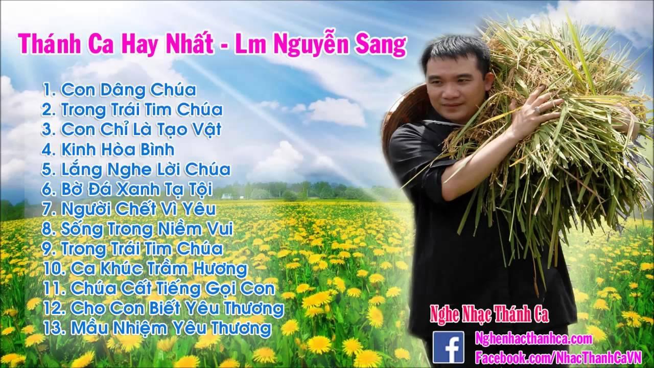 Thánh Ca Nguyễn Sang   Những Bài Hát Thánh Ca Hay Nhất – Lm Nguyễn Sang (Phần 1)