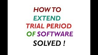 How to extend trial period of software - Solved