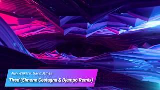 Alan Walker ft. Gavin James - Tired (Simone Castagna & Djampo Remix)
