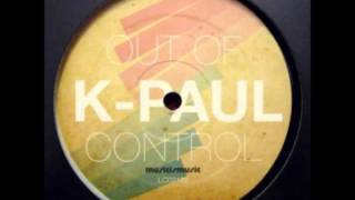 K-Paul - Out Of Control (Alle Farben Remix)