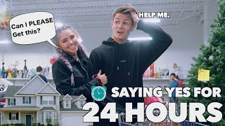Saying YES To My GIRLFRIEND FOR 24 HOURS (Help Me)