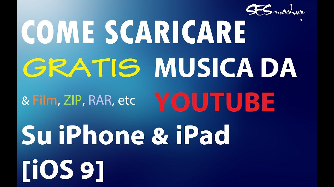 scaricare musica gratis da youtube su iphone 6