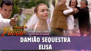 Abismo de Paixão - Damião sequestra Elisa