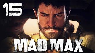 Mad Max / Безумный Макс - Прохождение игры на русском [#15] СЮЖЕТ
