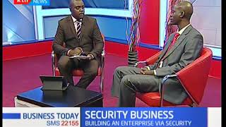 Business Today - 26th February 2018 - Discussion on Security Business in Kenya