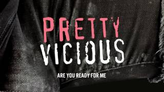 Pretty Vicious - Are You Ready For Me (Audio)