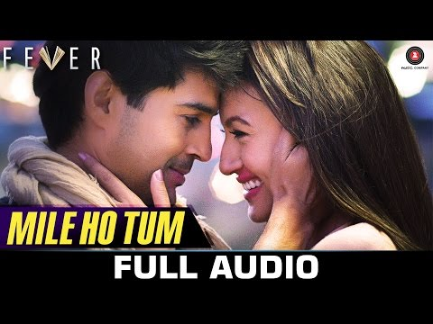 Mile Ho Tum - FULL SONG | Fever | Rajeev...