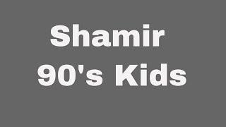 Shamir 90's Kids lyric