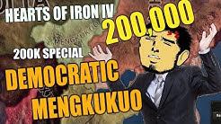 Hearts Of Iron 4: Democratic MEKGKUKUO (200k SPECIAL)