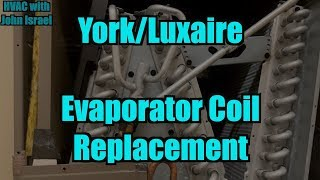 York/Luxaire Evap Coil Replacement