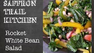 Saffron Trail Kitchen: Rocket & White Bean Salad