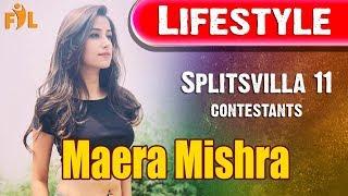 Maera Mishra Lifestyle | MTV Splitsvilla 11 | Contestants