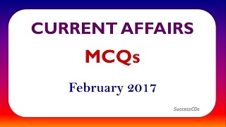 Latest GK Current Affairs MCQs February 2017 PART 1 with detailed answers
