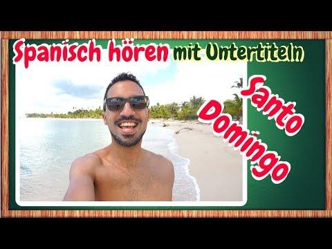 Spanisch Hörverstehen A2 mit Untertiteln - Reise nach Santo Domingo