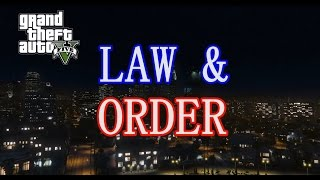 Law and Order Intro. GTA 5 Version