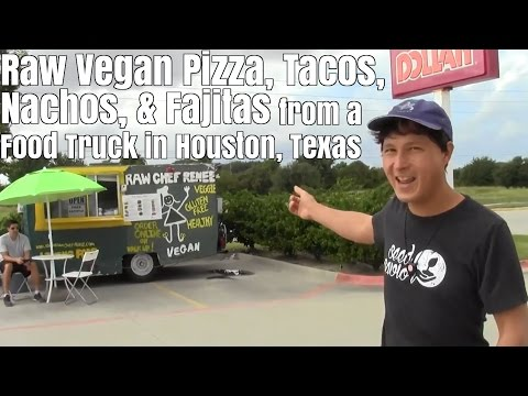 Raw Vegan Pizza,  Tacos, Nachos & Fajitas From a Food Truck in Houston