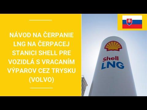 Tankovanie LNG na čerpacej stanici Shell – vozidlá Volvo