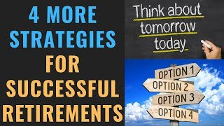 4 MORE Strategies For A Successful Retirement