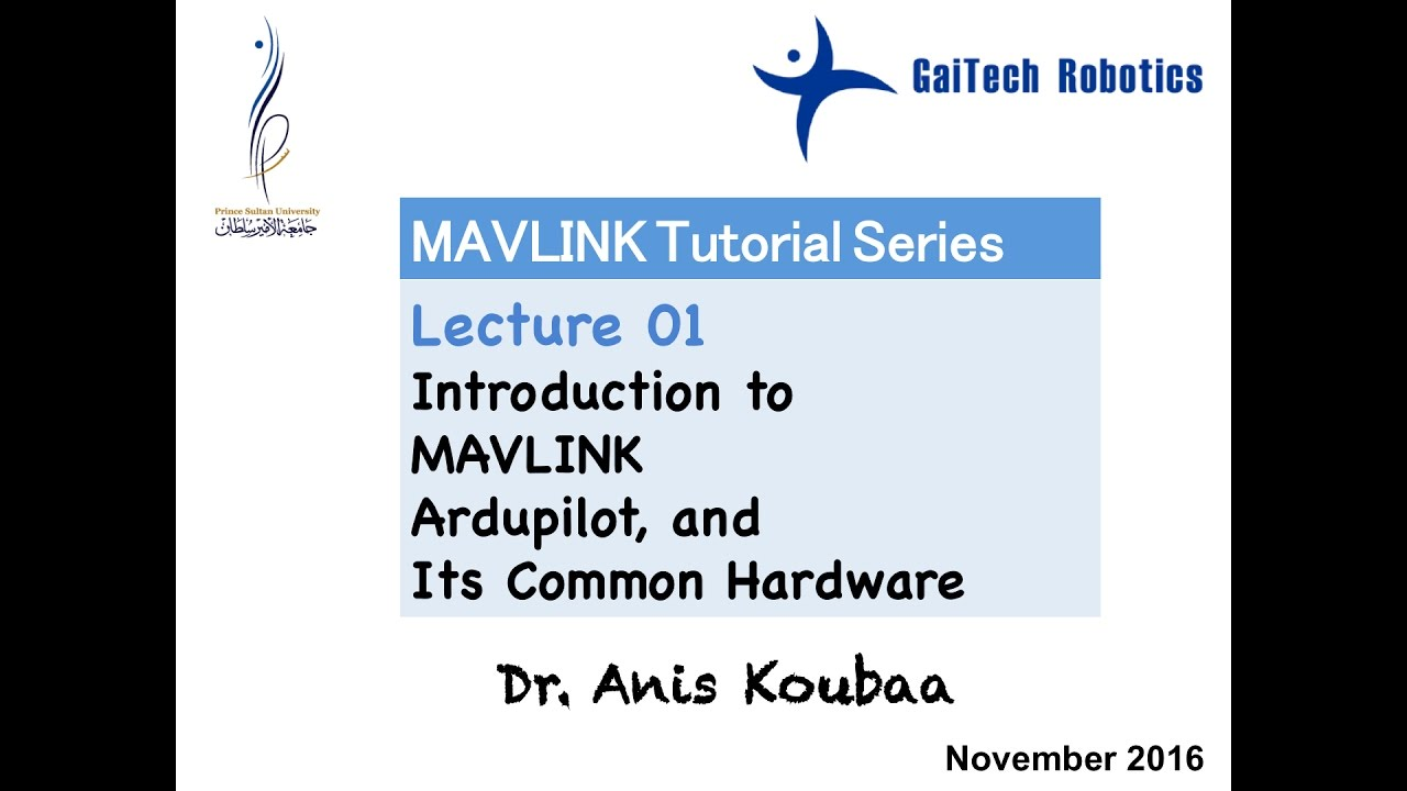 [MAVLink] Introduction to MAVLink, Ardupilot and its Hardware Systems
