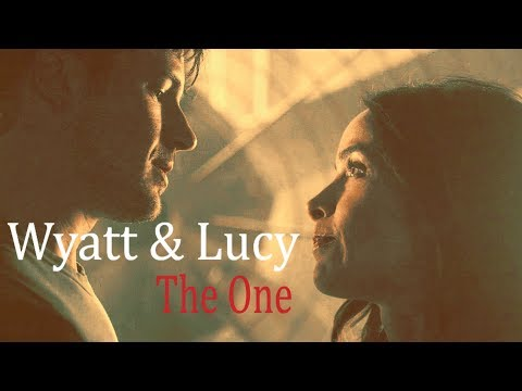 Wyatt and Lucy || The One  {+2x10}