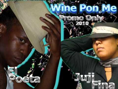 Jujifina Feal El Poeta - Wine Pon Me