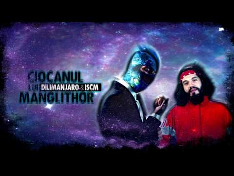 Dilimanjaro & ISCM - Ciocanul lui Manglithor