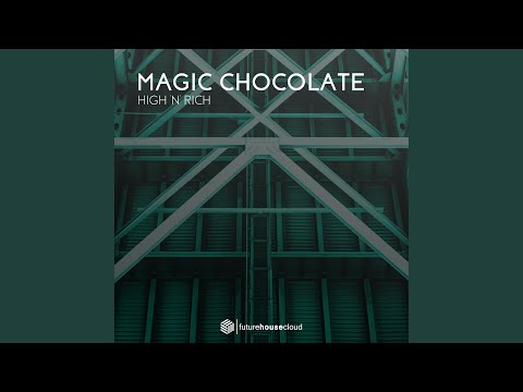 Magic Chocolate