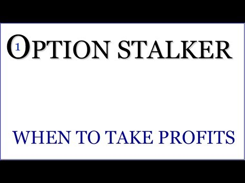 Option Stalker - Lesson On When To Take Profits On Trades