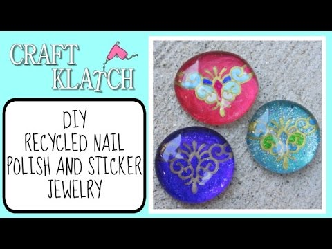 Recycled Nail Polish And Sticker Jewelry Craft Klatch