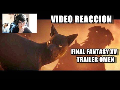 Final Fantasy XV Omen Trailer REACCION - CATY SKY [Español]