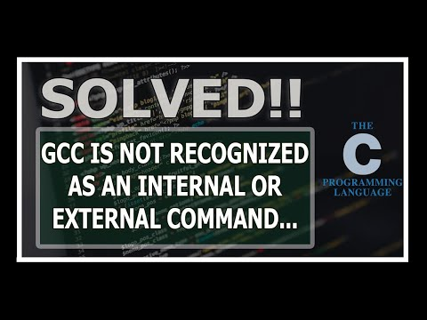 [Solved] Gcc Is Not Recognized As An Internal Or External Command Operable Program Or Batch File