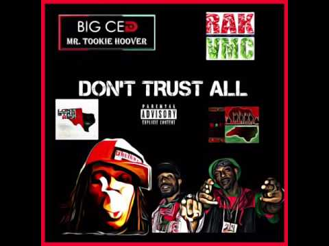 "RAK-VMC & BIG CED ""MR TOOKIE HOOVER"" DON'T TRUST ALL"