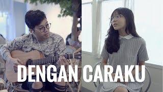 Download Lagu ARSY WIDIANTO & BRISIA JODIE - DENGAN CARAKU (Cover) | Audree Dewangga, Misellia Ikwan Mp3