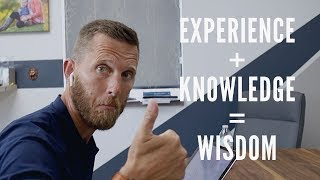 Gaining knowledge through experience to create wisdom