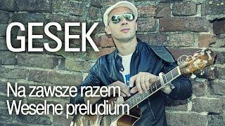 Gesek - Na zawsze razem (Weselne preludium) (Official Video)
