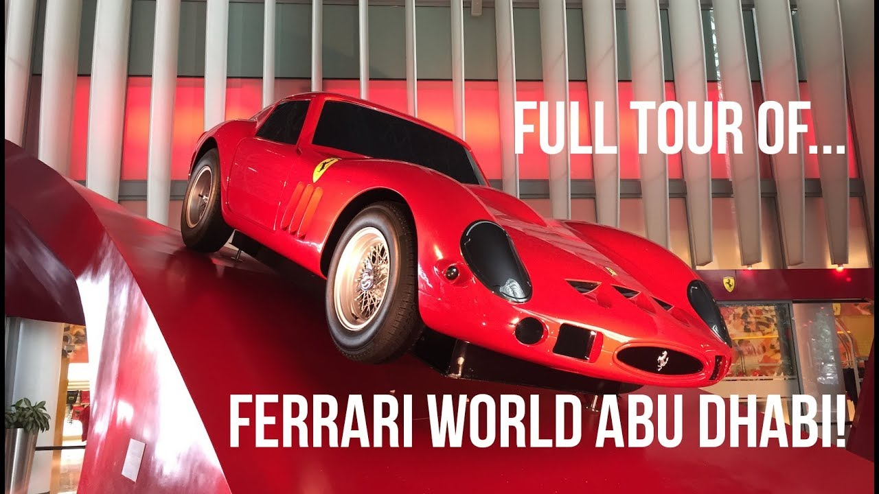 Tour Of Ferrari World Abu Dhabi Youtube