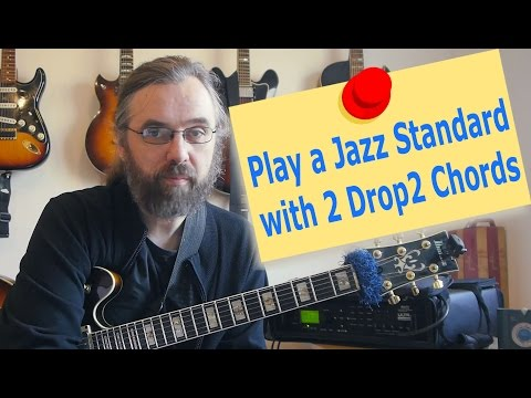 Play a standard with 2 types of Drop2 chords
