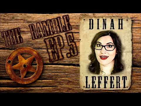 The Ramble Podcast - Ep. 5 Dinah Leffert