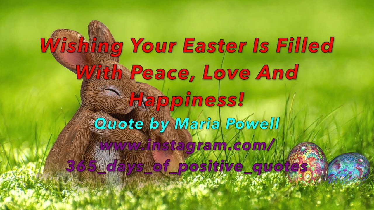 Easter Quotes Inspirational 365 Days Of Positive Videos Day 91