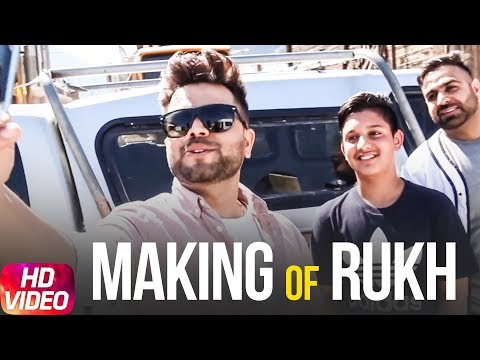 Akhil | Rukh | Making OfVideo | BOB | Sukh Sanghera | Latest Punjabi Song 2018