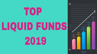 Top Liquid funds to invest in 2019|Best Liquid Funds 2019|Best Short Term Investments|Best STP Funds